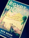 Book Review: Egyptomania by Bob Brier
